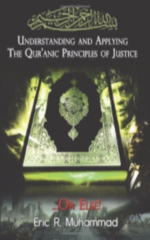 Understanding And Applying Qur'anic Principles of Justice...Or Else!
